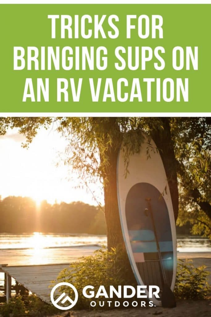 Tricks for bringing SUPs on an RV vacation